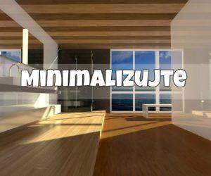 10) Minimalizujte