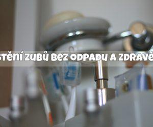 Lze si čistit zuby bez odpadu a mnohem zdravěji?