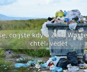 Vše, co jste kdy o Zero Waste chtěli vědět…