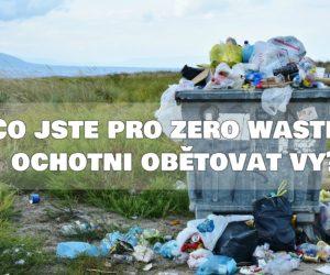 Co jste pro Zero Waste ochotni obětovat vy?
