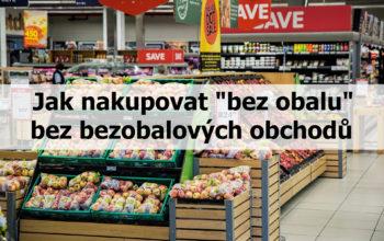 """Jak nakupovat """"bez obalu"""" bez bezobalových obchodů?"""